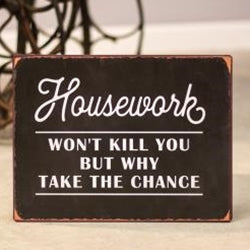 Housework Won't Kill You Sign
