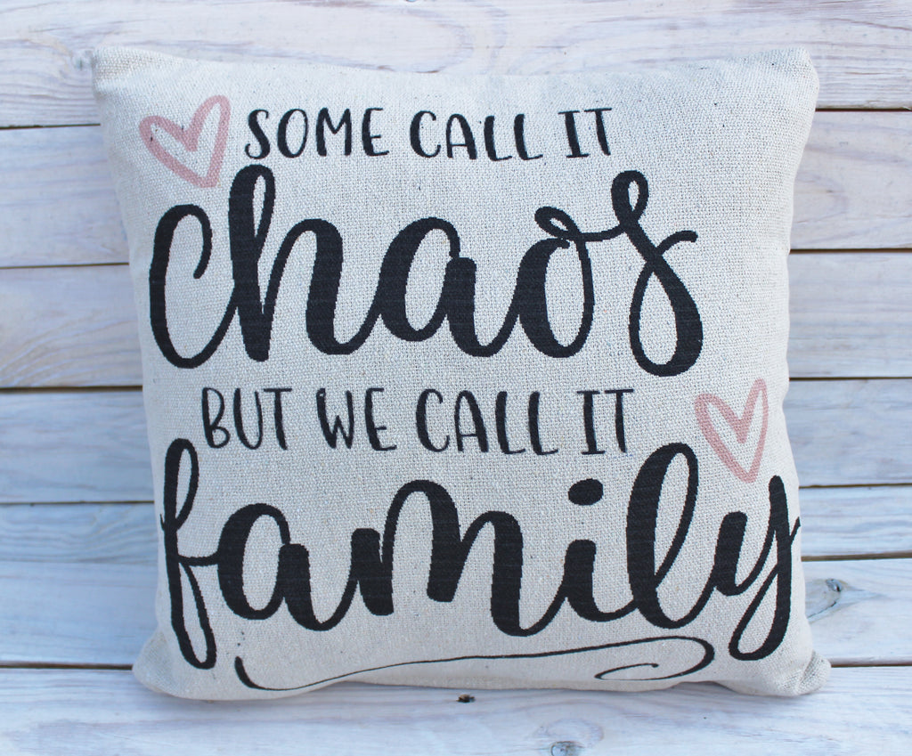 Some Call It Chaos ... Pillow