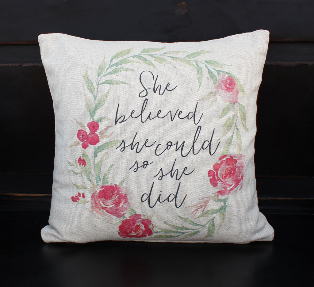 She Believed She Could  Pillow