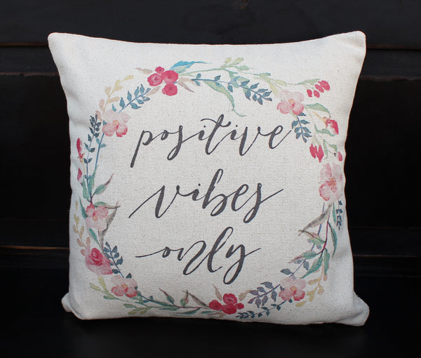 Positive Vibes Only Pillow