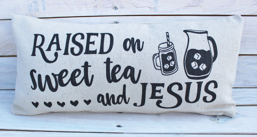 Raised On Sweet Tea & Jesus Pillow