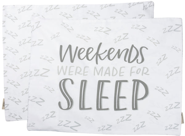 Weekends Are Made For Sleeping Pillow Case