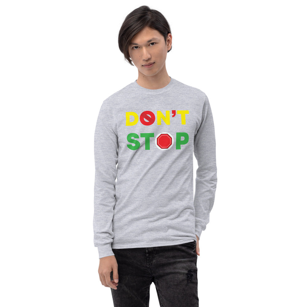 Don't Stop Men's Long Sleeve Shirt