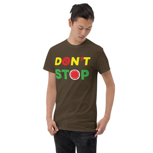 Don't Stop Short Sleeve T-Shirt