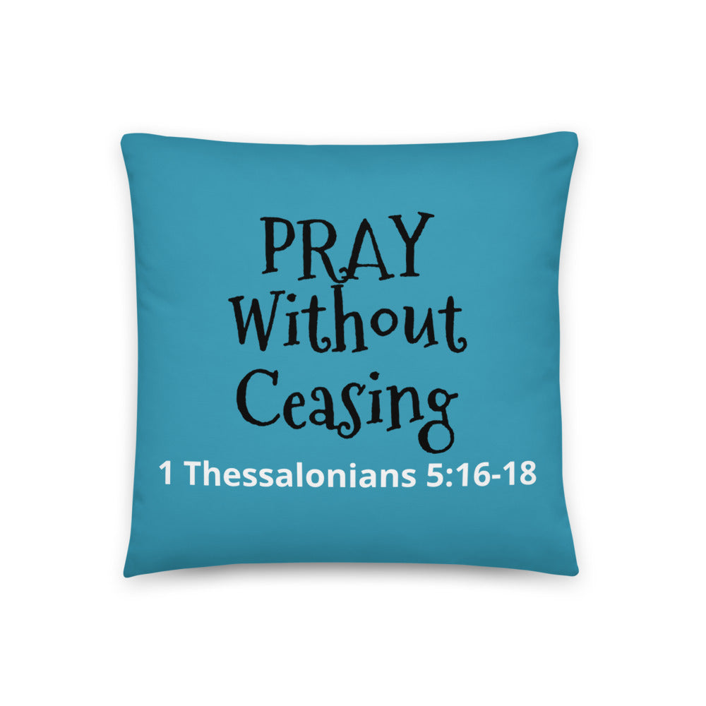 Pray Without Ceasing Prayer Pillow