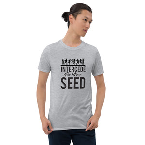 Intercede for your Seed Short-Sleeve Unisex T-Shirt