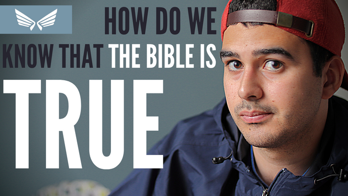 How Do We Know That The Bible Is True? | Panem Project