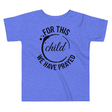 For This Child We Have Prayed Toddler Tee