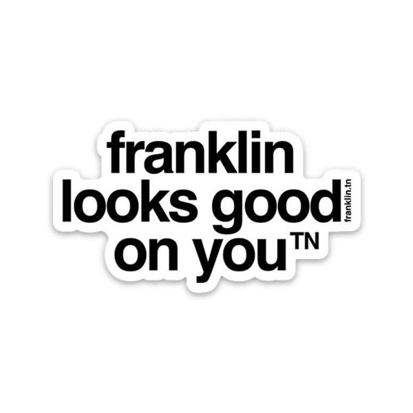 franklin looks good on you sticker