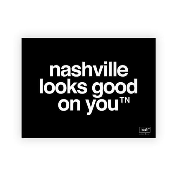 nashville looks good on you printed poster