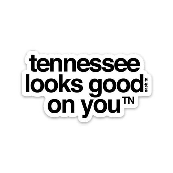 tennessee looks good on you stickers tn vinyl sticker