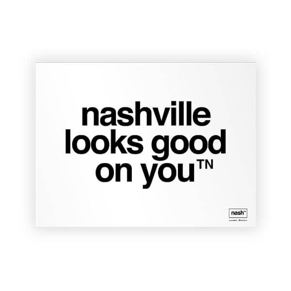 white nashville looks good on you poster for wall hanging nash tennessee