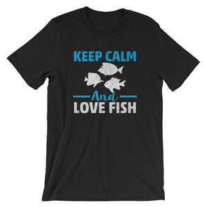 Keep Calm and Love Fish Unisex T-Shirt