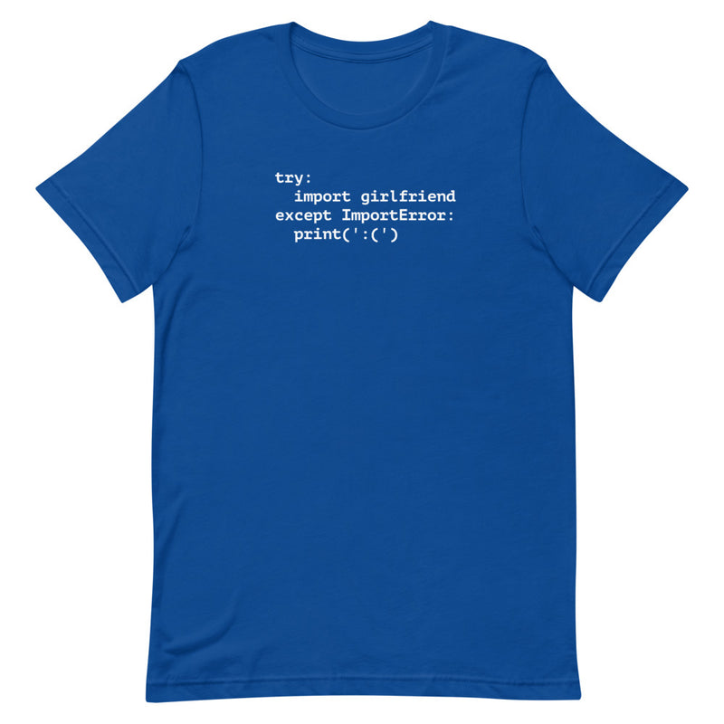 Import Girlfriend Error Python T-Shirt
