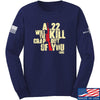 IV8888 A .22 Will Kill the Crap out of You Long Sleeve T-Shirt Long Sleeve Small / Navy by Ballistic Ink - Made in America USA