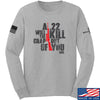IV8888 A .22 Will Kill the Crap out of You Long Sleeve T-Shirt Long Sleeve Small / Light Grey by Ballistic Ink - Made in America USA