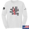 IV8888 A .22 Will Kill the Crap out of You Long Sleeve T-Shirt Long Sleeve Small / White by Ballistic Ink - Made in America USA