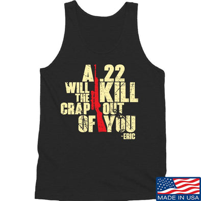 IV8888 A .22 Will Kill the Crap out of You Tank Tanks SMALL / Black by Ballistic Ink - Made in America USA