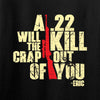 IV8888 A .22 Will Kill the Crap out of You Long Sleeve T-Shirt Long Sleeve [variant_title] by Ballistic Ink - Made in America USA