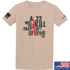 IV8888 A .22 Will Kill the Crap out of You T-Shirt T-Shirts Small / Sand by Ballistic Ink - Made in America USA