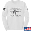 IV8888 AR15 Not Today Long Sleeve T-Shirt Long Sleeve Small / White by Ballistic Ink - Made in America USA