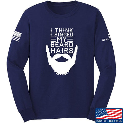 IV8888 I Think I Singed My Beard Hairs Long Sleeve T-Shirt Long Sleeve Small / Navy by Ballistic Ink - Made in America USA