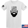 IV8888 I Think I Singed My Beard Hairs T-Shirt T-Shirts Small / White by Ballistic Ink - Made in America USA