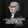 IV8888 Thomas Jefferson Dangerous Freedom Long Sleeve T-Shirt Long Sleeve [variant_title] by Ballistic Ink - Made in America USA