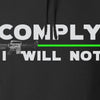 Comply I Will Not Hoodie
