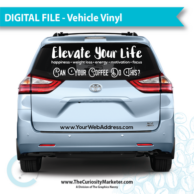 Vehicle Vinyl - Elevate Your Life - Digital File