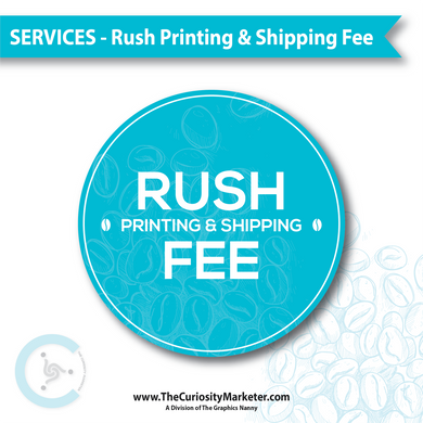 Rush Printing & Shipping Fee