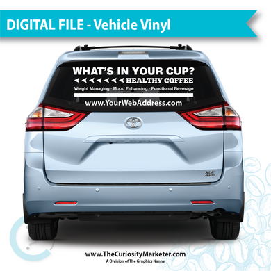 Vehicle Vinyl - What's In Your Cup? - Digital File
