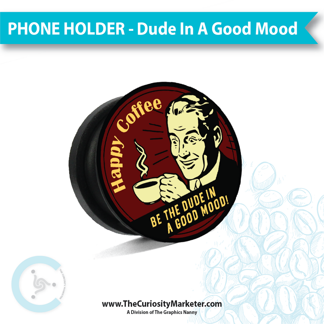 Phone Holder - Dude in a Good Mood