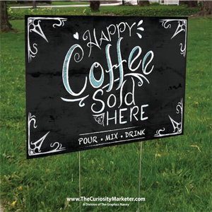 Yard Sign - Happy Coffee Sold Here