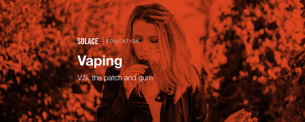 Vaping vs. The Patch and Gum
