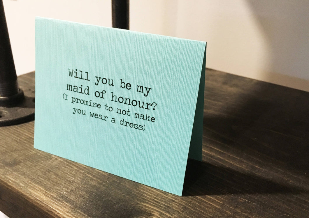Will you be my maid of honour? (I promise to not make you wear a dress) card/Maid of honour proposal card/MOH/Lesbian maid of honour