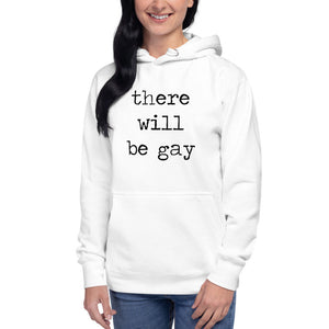 There Will Be Gay Unisex Hoodie/Pride Valentine/Funny Hoodie/Two Brides/LGBTQ Love Art/LGBTQ Pride Gay Wedding Queer Equality