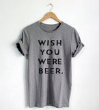 Women's Breathable Short Sleeve 'Wish You Were Beer' Novelty Hispter Tee - Erbana 88