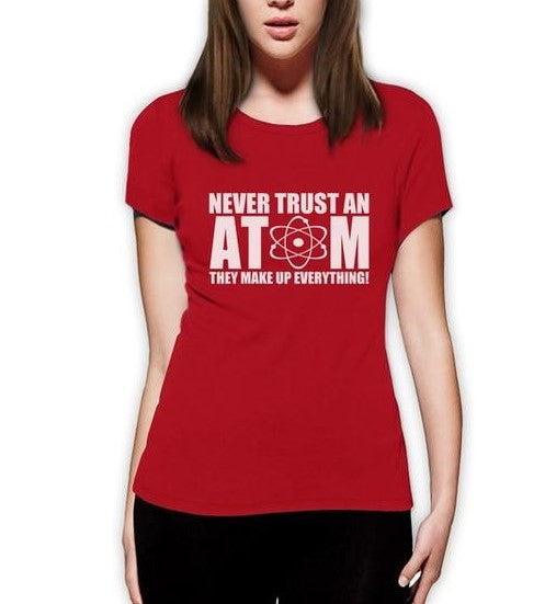 Women's 'Never Trust An Atom...' Short Sleeve Humorous Tee - Erbana 88