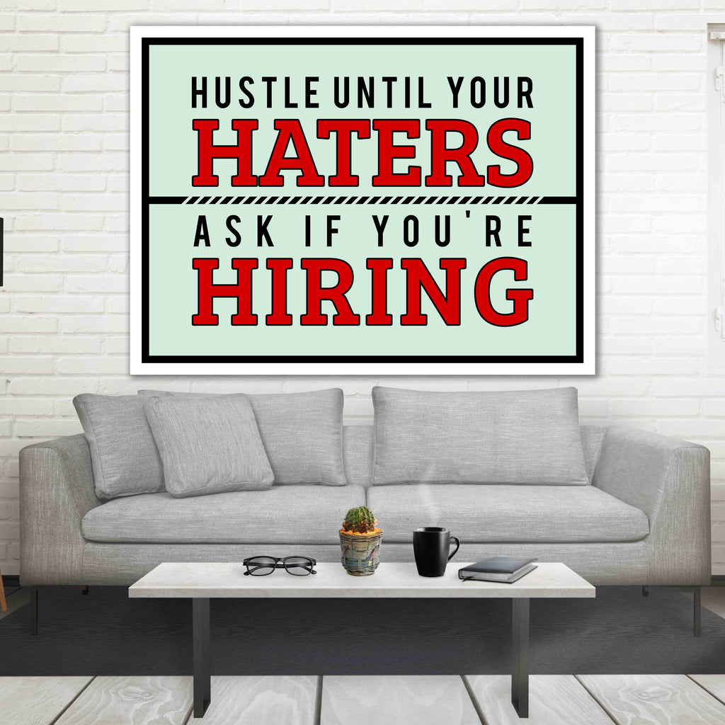 office canvas art. Hustle Until Your Haters Ask If You\u0027re Hiring Motivational Inspirational Business Office Canvas Art