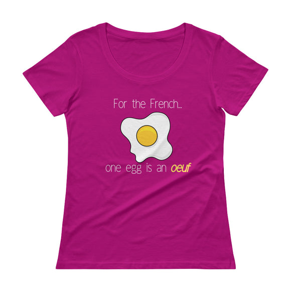 One egg is an oeuf - LADIES' Scoopneck T-Shirt