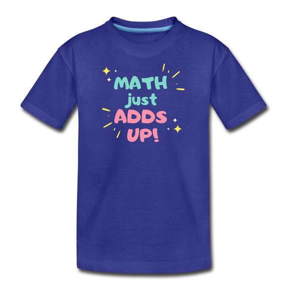 Math Just Adds Up! - Kids' Premium T-Shirt - royal blue