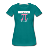 The Wife of Pi Married to Math - Women's Premium T-Shirt - teal