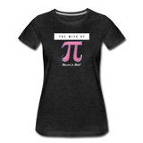 The Wife of Pi Married to Math - Women's Premium T-Shirt - charcoal gray