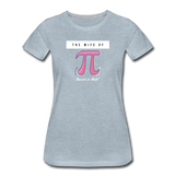 The Wife of Pi Married to Math - Women's Premium T-Shirt - heather ice blue