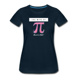 The Wife of Pi Married to Math - Women's Premium T-Shirt - deep navy