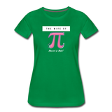 The Wife of Pi Married to Math - Women's Premium T-Shirt - kelly green