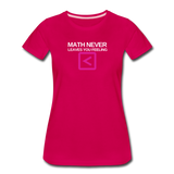 Math never leaves you feeling less than - Women's Premium T-Shirt - dark pink