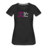 Pi is a Piece of Cake - Women's Premium Math Teacher T-Shirt - black