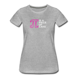 Pi is a Piece of Cake - Women's Premium Math Teacher T-Shirt - heather gray